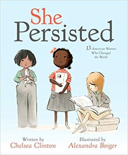 She Persisted: 13 American Women Who Changed the World https://amzn.to/2B09V4r