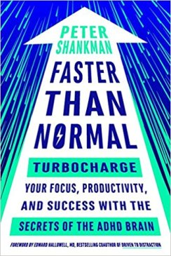 Faster Than Normal- Turbocharge Your Focus, Productivity, and Success with the Secrets of the ADHD Brain