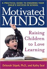 Motivated Minds: Raising Children to Love Learning https://amzn.to/2MKmnGd