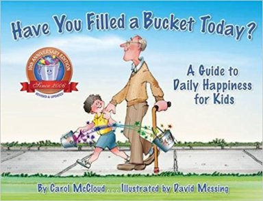 Have You Filled a Bucket Today?: A Guide to Daily Happiness for Kids https://amzn.to/2ytvg1O